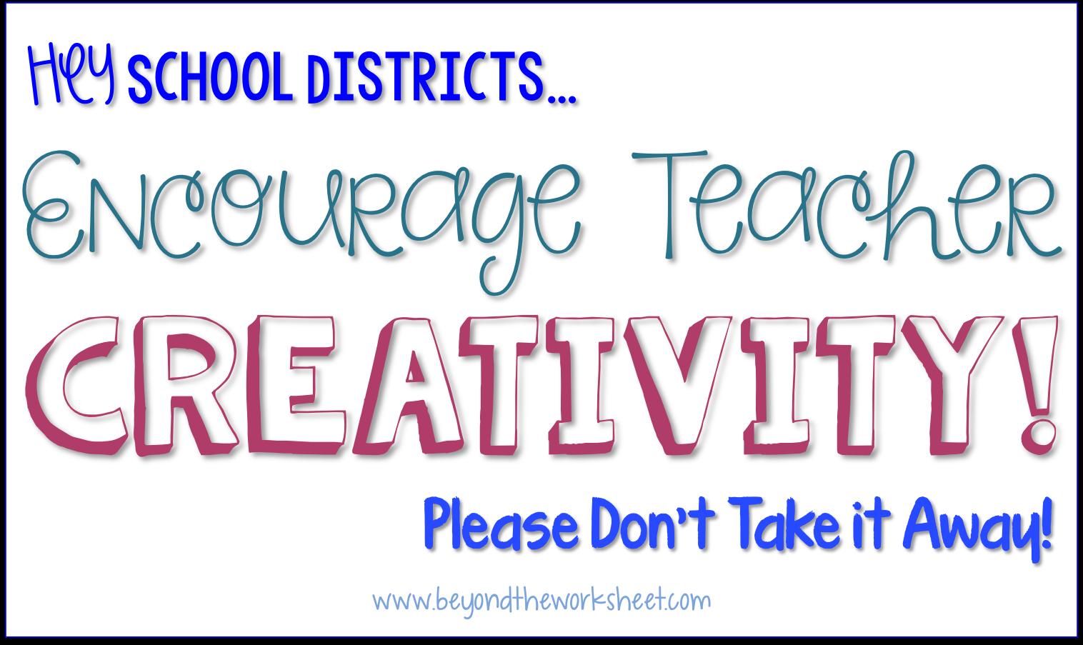 Encourage Creativity–Don't Take it Away!